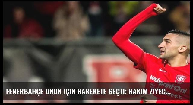 Fenerbahçe onun için harekete geçti: Hakim Ziyech