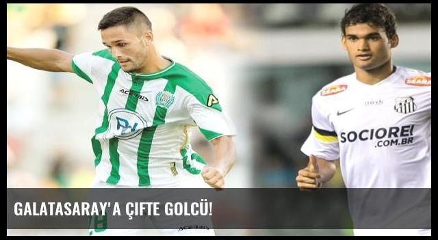 Galatasaray'a çifte golcü!