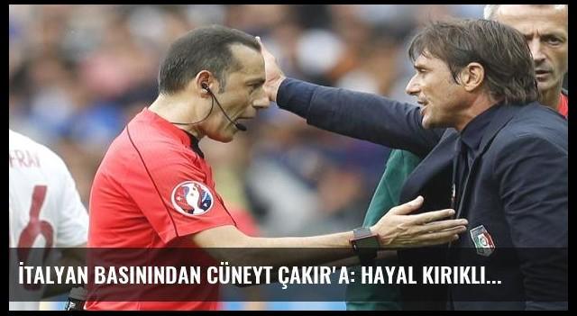 İtalyan basınından Cüneyt Çakır'a: Hayal kırıklığı!