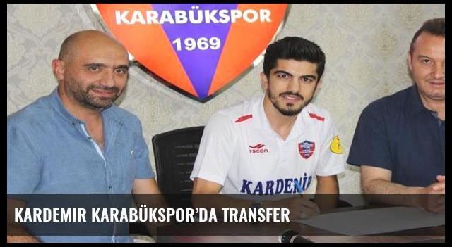 Kardemir Karabükspor'da transfer