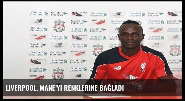 Liverpool, Mane'yi renklerine bağladı