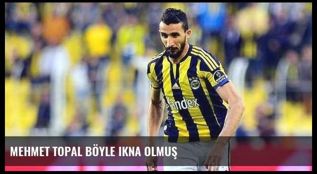 Mehmet Topal böyle ikna olmuş
