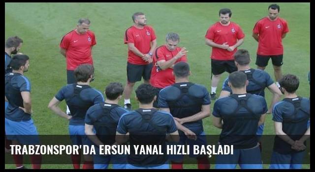 Trabzonspor'da Ersun Yanal hızlı başladı