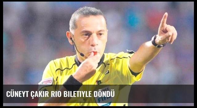 Cüneyt çakır Rio biletiyle döndü