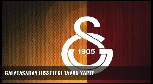 Galatasaray hisseleri tavan yaptı!