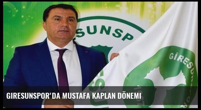 Giresunspor'da Mustafa Kaplan dönemi