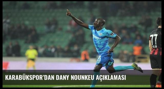 Karabükspor'dan Dany Nounkeu açıklaması