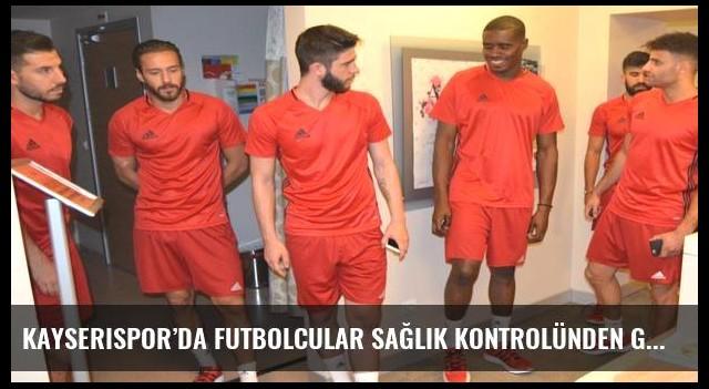 Kayserispor'da futbolcular sağlık kontrolünden geçti