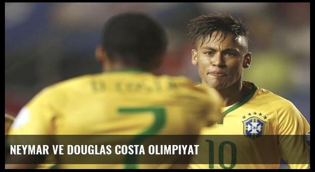 Neymar ve Douglas Costa olimpiyat