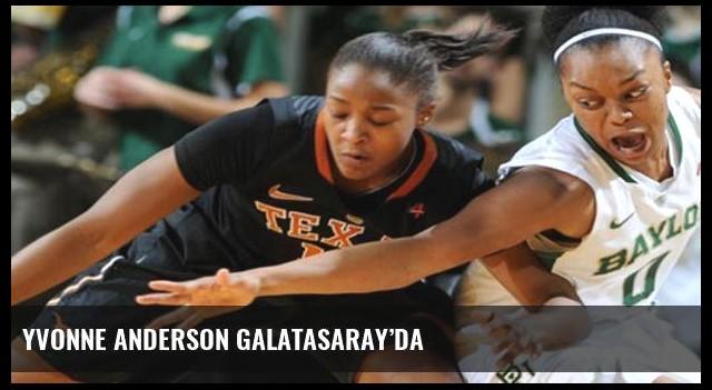 Yvonne Anderson Galatasaray'da