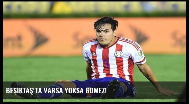 Beşiktaş'ta varsa yoksa Gomez!