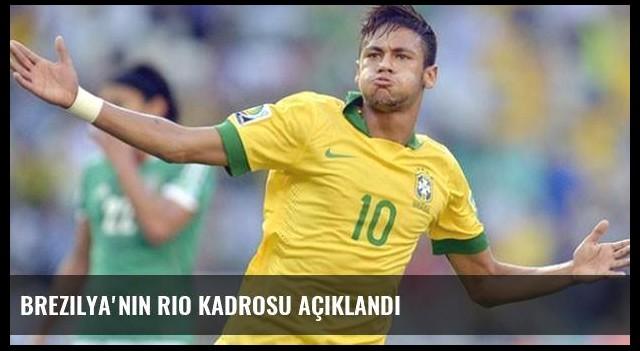 Brezilya'nın Rio kadrosu açıklandı