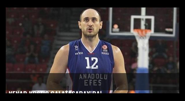 Nenad Krstic Galatasaray'da!