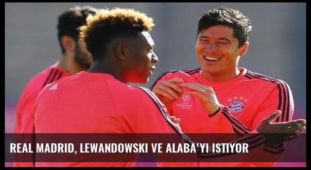 Real Madrid, Lewandowski ve Alaba'yı istiyor