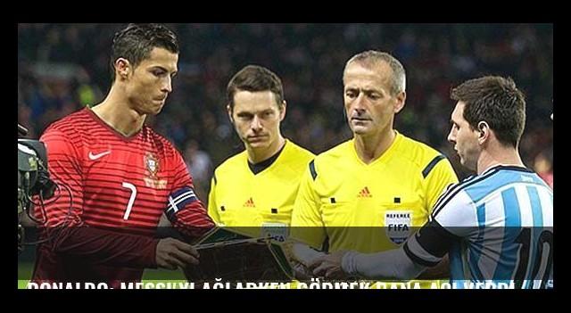 Ronaldo: Messi'yi ağlarken görmek bana acı verdi