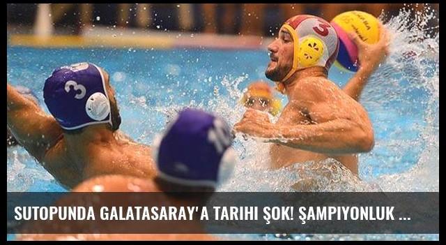 Sutopunda Galatasaray'a tarihi şok! Şampiyonluk gitti
