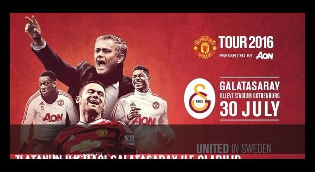 Zlatan'ın ilk maçı Galatasaray ile olabilir