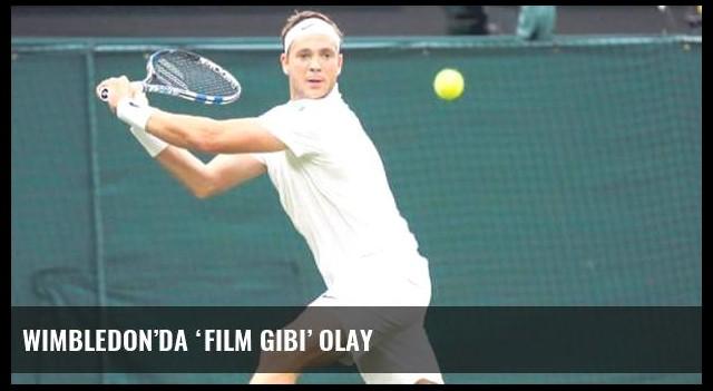 Wimbledon'da 'film gibi' olay