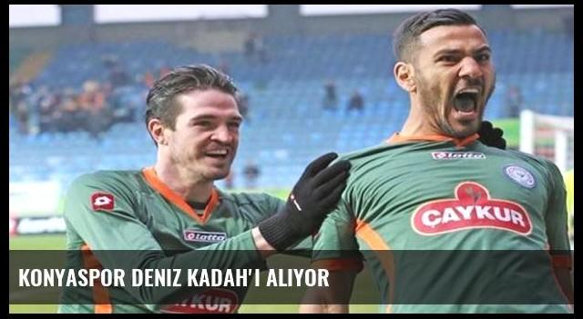 Konyaspor Deniz Kadah'ı alıyor
