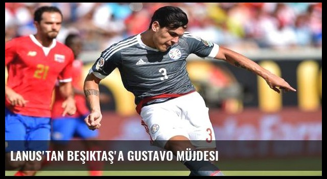Lanus'tan Beşiktaş'a Gustavo müjdesi