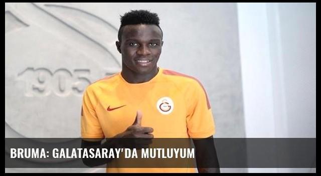 Bruma: Galatasaray'da mutluyum