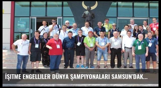 İşitme Engelliler Dünya Şampiyonaları Samsun'daki açılış töreni ile başlıyor
