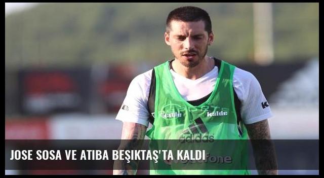 Jose Sosa ve Atiba Beşiktaş'ta kaldı