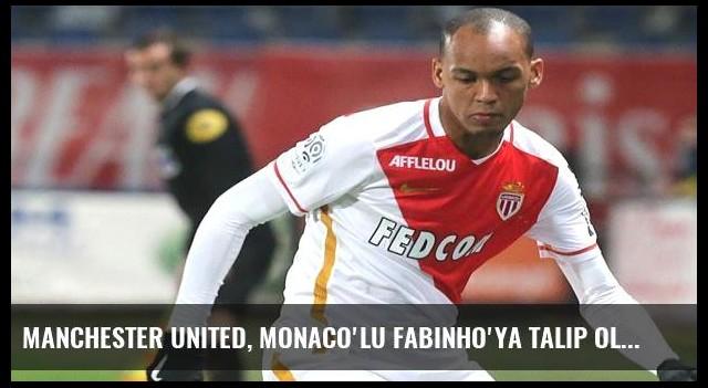 Manchester United, Monaco'lu Fabinho'ya talip oldu