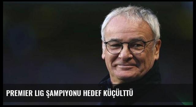 Premier Lig şampiyonu hedef küçülttü