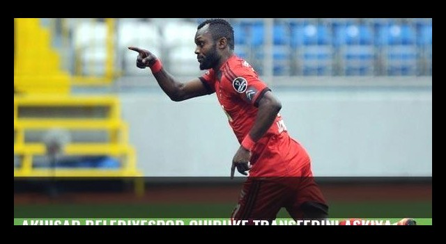 Akhisar Belediyespor Chibuke transferini askıya aldı!