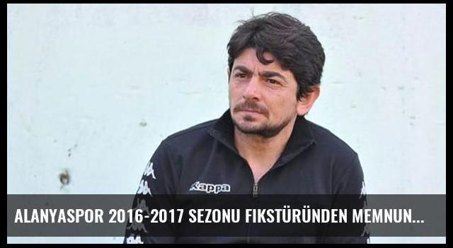 Alanyaspor 2016-2017 sezonu fikstüründen memnun