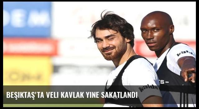 Beşiktaş'ta Veli Kavlak yine sakatlandı