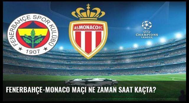 Fenerbahçe-Monaco maçı ne zaman saat kaçta?