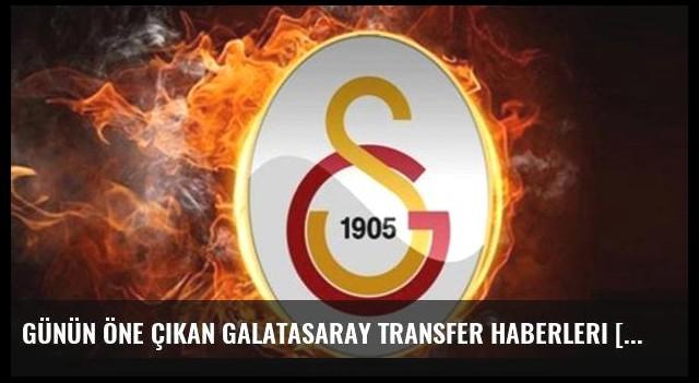 Günün öne çıkan Galatasaray transfer haberleri [Son dakika transfer gelişmeleri ve Galatasaray'ın transfer gündemi] - 19 Temmuz 2016