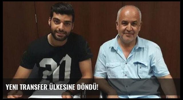 Yeni transfer ülkesine döndü!