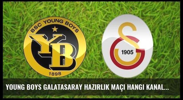 Young Boys Galatasaray hazırlık maçı hangi kanalda saat kaçta canlı yayınlanacak?
