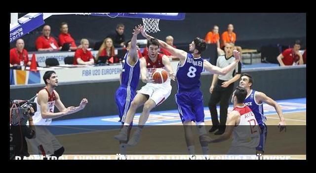 Basketbol Avrupa Ümitler Şampiyonası'nda Türkiye çeyrek finale yükseldi