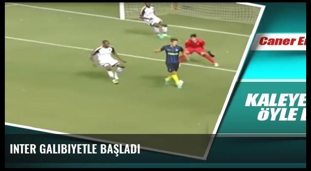 Inter galibiyetle başladı