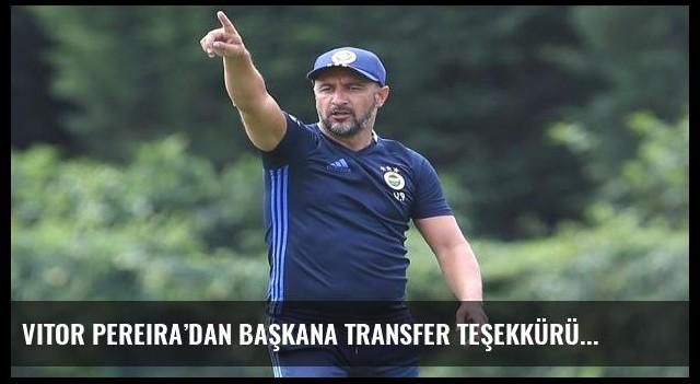 Vitor Pereira'dan başkana transfer teşekkürü