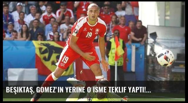 Beşiktaş, Gomez'in yerine o isme teklif yaptı!