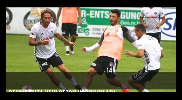 Beşiktaş'ta yeni sezon hazırlıkları