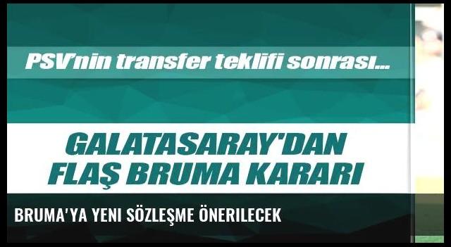 Bruma'ya yeni sözleşme önerilecek