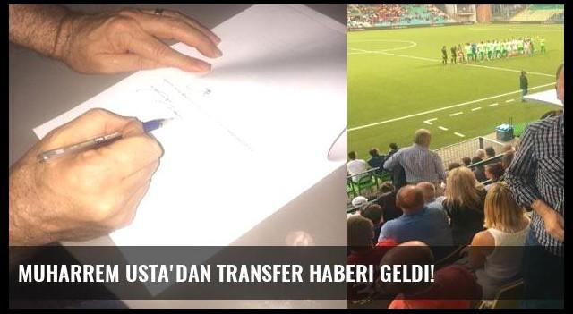 Muharrem Usta'dan transfer haberi geldi!