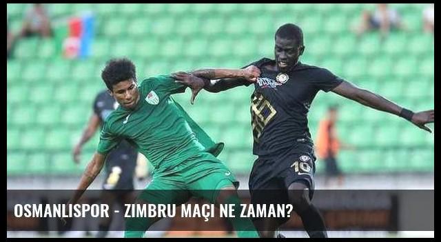 Osmanlıspor - Zimbru maçı ne zaman?