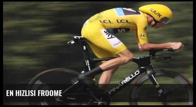 En hızlısı Froome