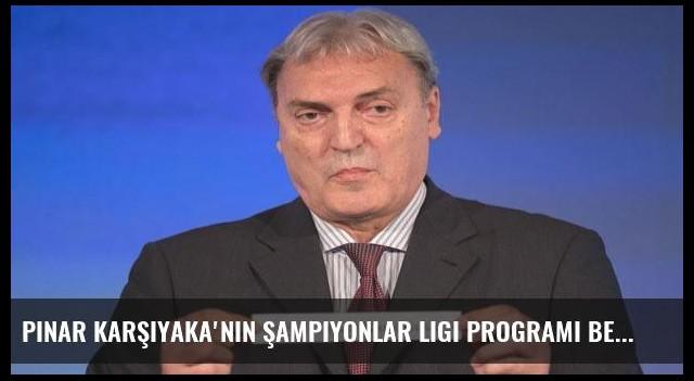 Pınar Karşıyaka'nın Şampiyonlar Ligi programı belli oldu