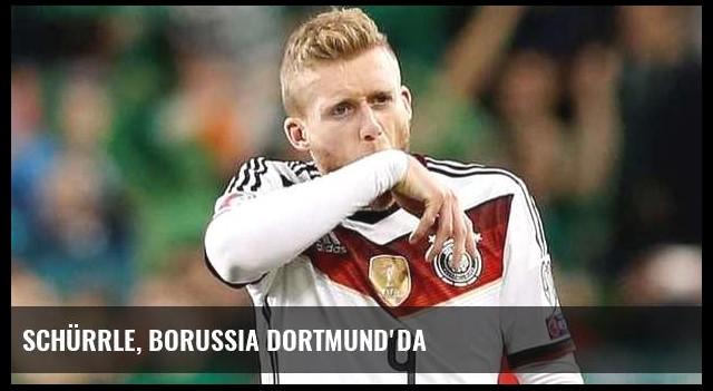 Schürrle, Borussia Dortmund'da
