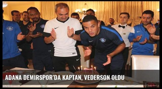 Adana Demirspor'da kaptan, Vederson oldu