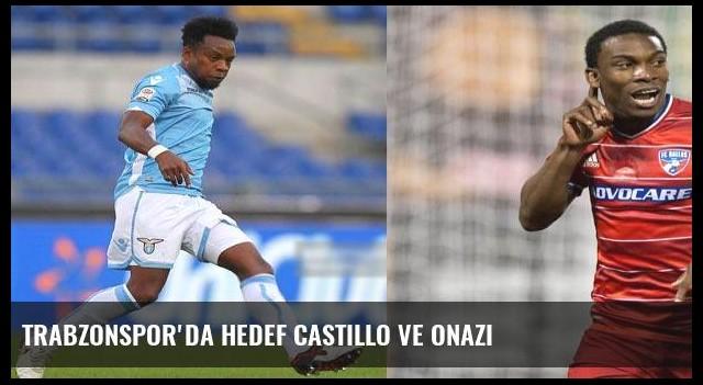 Trabzonspor'da hedef Castillo ve Onazi
