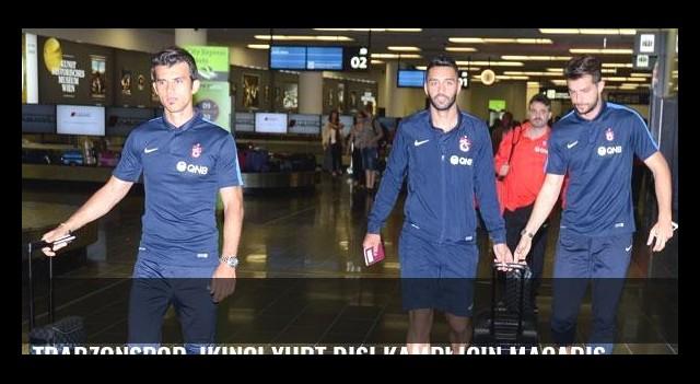Trabzonspor, ikinci yurt dışı kampı için Macaristan'da